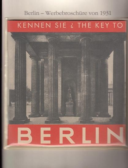 BerlinArchiv herausgegeben von Hans-Werner Klünner und Helmut Börsch-Supan. - (Hrsg.) / Werner-Rades, E.F. : Kennen Sie Berlin? This Key to Berlin. Werbebroschüre 1931. ( = Lieferung BE 01026 aus Berlin-Archiv hrsg.v. Hans-Werner Klünner und Helmut Bör...