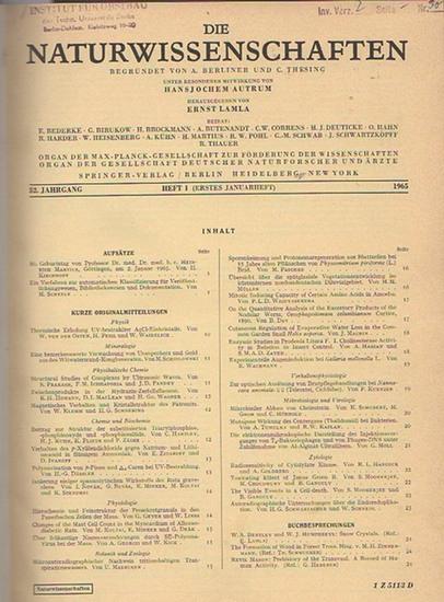 Naturwissenschaften, Die. - A. Berliner und C. Thesing (Begr.) / Hansjochem Autrum und Ernst Lamla (Hrsg.): Die Naturwissenschaften. Zweiundfünfzigster (52.) Jahrgang 1965. Halbjahresband mit den Heften 1 (erstes Januarheft) bis 12 (zweites Juniheft).