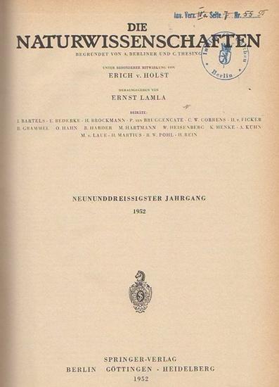 Naturwissenschaften, Die. - A. Berliner und C. Thesing (Begr.) / Erich v. Holst und Ernst Lamla (Hrsg.): Die Naturwissenschaften. Neununddreissigster (39.) Jahrgang 1952, komplett mit den Heften 1 (erstes Januarheft) bis 24 (zweites Dezemberheft).