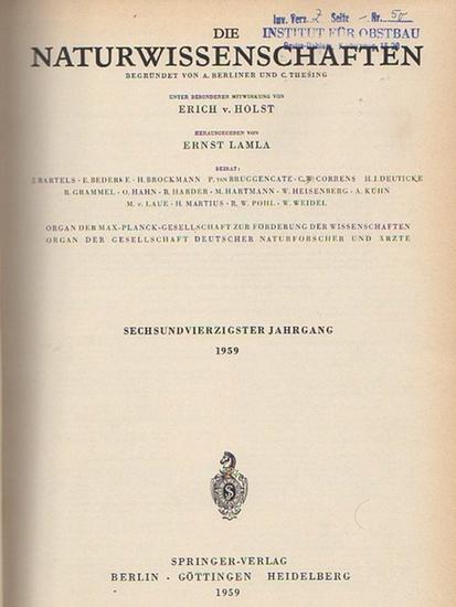 Naturwissenschaften, Die. - A. Berliner und C. Thesing (Begr.) / Erich v. Holst und Ernst Lamla (Hrsg.): Die Naturwissenschaften. Sechsundvierzigster (46.) Jahrgang 1959, komplett mit den Heften 1 (erstes Januarheft) bis 24 (zweites Dezemberheft).