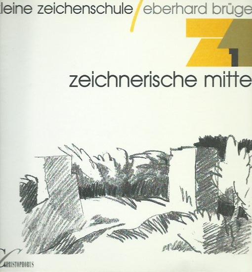 Brügel, Eberhard: Kleine Zeichenschule / Zeichnerische Mittel.