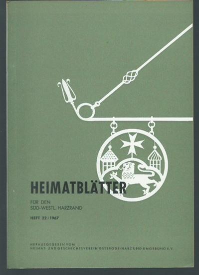 Osterode. - Heimat- und Geschichtsverein Osterode / Harz (Herausgeber): Heimatblätter für den süd-westlichen Harzrand. Heft 22 / 1967.