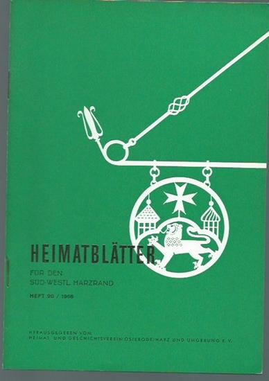 Osterode. - Heimat- und Geschichtsverein Osterode / Harz (Herausgeber): Heimatblätter für den süd-westlichen Harzrand. Heft 20 / 1966.