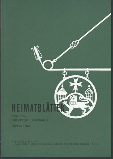 Osterode. - Heimat- und Geschichtsverein Osterode / Harz (Herausgeber): Heimatblätter für den süd-westlichen Harzrand. Heft 15 / 1964.