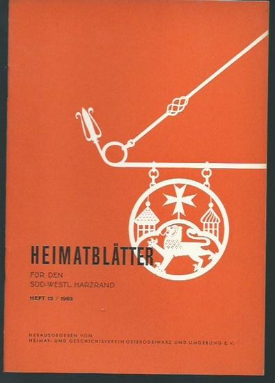 Osterode. - Heimat- und Geschichtsverein Osterode / Harz (Herausgeber): Heimatblätter für den süd-westlichen Harzrand. Heft 13 / 1963.
