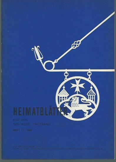 Osterode. - Heimat- und Geschichtsverein Osterode / Harz (Herausgeber): Heimatblätter für den süd-westlichen Harzrand. Heft 12 / 1962.