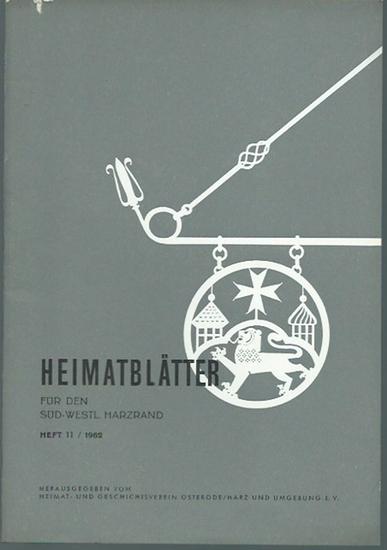 Osterode. - Heimat- und Geschichtsverein Osterode / Harz (Herausgeber): Heimatblätter für den süd-westlichen Harzrand. Heft 11 / 1962.