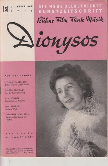 Dionysos - Grindel, Gerhard (Chefredakteur): Dionysos - Die neue illustrierte Kunstzeitschrift Bühne Film Funk Musik, Jahrgang 2, Heft 5 vom 27. Februar 1948.