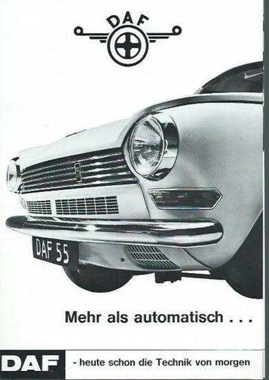 Deutsche DAF GMBH, 4006 Erkrath / Rhl., Am Tönisberg 7: DAF - heute schon die Technik von morgen. Mehr als automatisch… DAF 55 de Luxe, DAF 33, DAF 44 - DAF 44 Kombi.