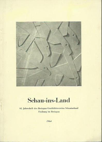 Stülpnagel, Wolfgang (Schriftleitung): Schau-ins-Land. 82. Jahresheft des Breisgau-Geschichtsvereins Schauinsland Freiburg im Breisgau, 1964.