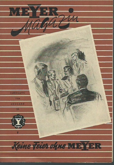 Meyer Magazin. - Frommel, Moritz E. (Schriftleiter): Meyer Magazin. Jahrgang 1954, Ausgabe 15. Herausgeber: Hermann Meyer & Co, Berlin, Wattstraße 11-12.