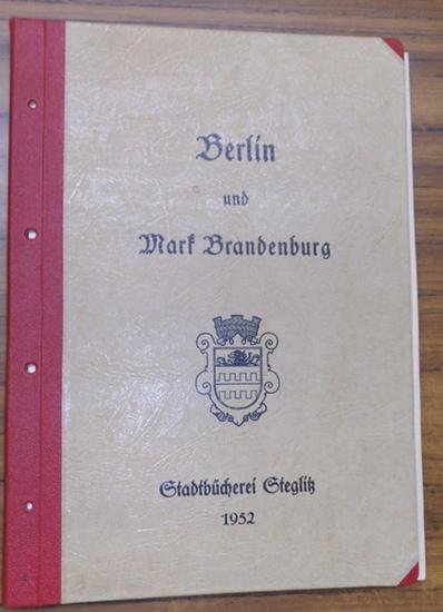 Stadtbücherei Steglitz (Hrsg.): Berlin und Mark Brandenburg (Bibliographie). Teil I: Geschichte - Kultur - Kunst - Natur - Ortskunde - Verwaltung. Teil II.: Lebensbilder - Briefe usw. - Handschriftenproben- Anhang, Teil III. Romane, Erzählungen, Bühnen...