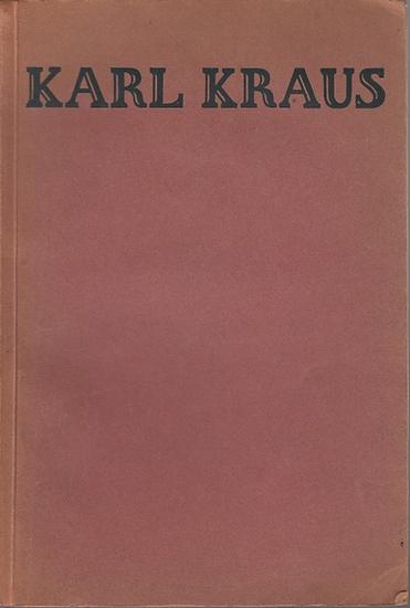 Kraus, Karl. - Viertel, Berthold: Karl Kraus. Ein Charakter und die Zeit.