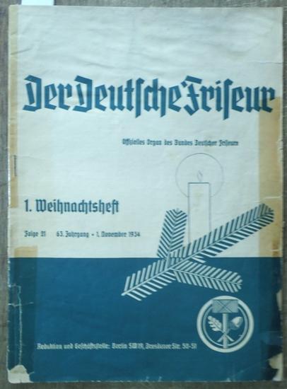 Renz, Franz (Hauptschriftltr.): Der Deutsche Friseur. Offizielles Organ des Bundes Deutscher Friseure. Aeltestes und verbreitetstes Fachblatt für das Friseurhandwerk. 1. Weihnachstheft, Folge 21. 63. Jahrgang, 1. November 1934.