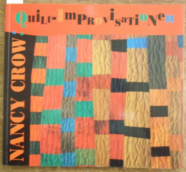 Crow, Nancy: Quilt-Improvisationen. Renwick Gallery of The National Museum of American Art. Smithsonian Institute, Washington, 25. August bis 1. Januar 1996. Aus dem Englischen von Ginie Curtze.