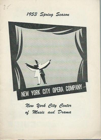 New York City Opera Company. - Rossini, Gioacchino: Programmheft zu: Rossini - La Cenerentola. Libretto: Jacopo Ferretti. Conductor: Joseph Rosenstock. Aufführung: New York City Center of Music and Drama. Spring Season 1953.