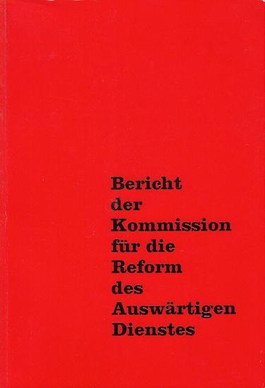 Herwarth, Hans von (Hrsg.): Bericht der Kommission für die Reform des Auswärtigen Dienstes, vorgelegt dem Herrn Bundesminister des Auswärtigen (Willy Brandt).