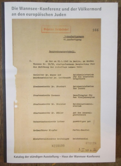 Haus der Wannsee-Konferenz: Die Wannsee-Konferenz und der Völkermord an den europäischen Juden. Katalog der ständigen Ausstellung.