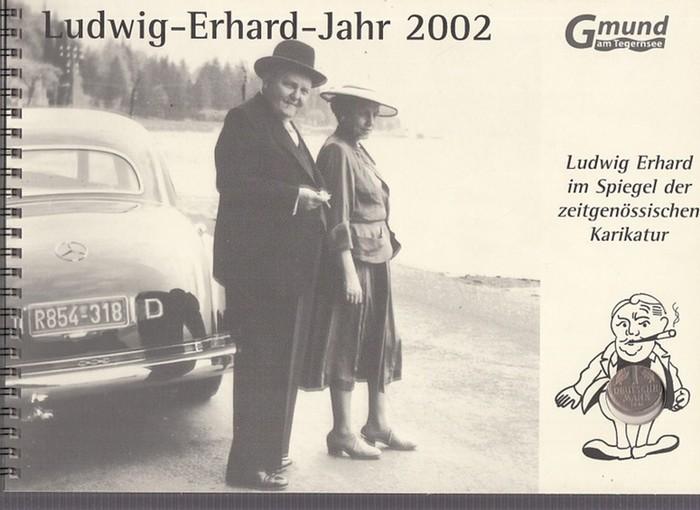 Gemeinde Gmund am Tegernsee ( Hrsg.): Ludwig-Erhard-Jahr 2002. Ludwig Erhard im Spiegel der zeitgenössischen Karikatur.