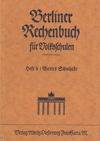 Wruck, Albert / Paul Tornow: Berliner Rechenbuch für Volksschulen Heft 4 / Viertes Schuljahr.