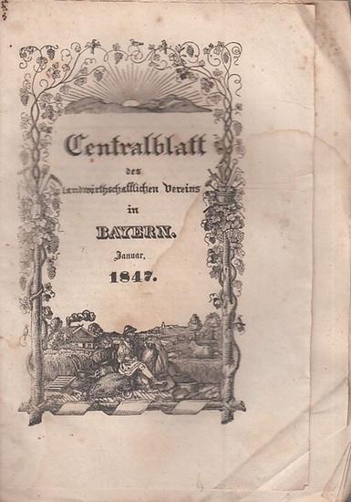 Zentralblatt des landwirtschaftlichen Vereins Bayern. - Centralblatt des landwirthschaftlichen Vereins in Bayern. Nro. I, Januar 1847. (Red. Dr. Fraas).