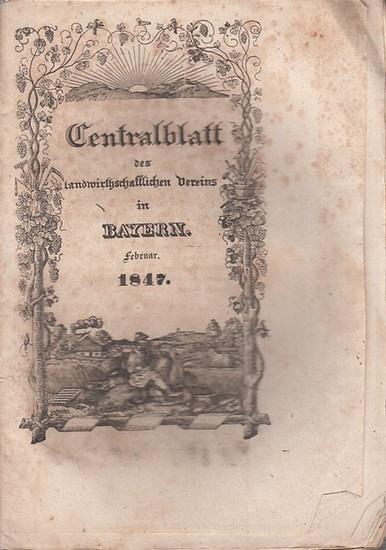 Zentralblatt des landwirtschaftlichen Vereins Bayern. - Centralblatt des landwirthschaftlichen Vereins in Bayern. Nro. II, Februar 1847. (Red. Dr. Fraas).