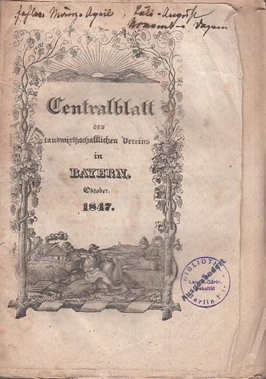 Zentralblatt des landwirtschaftlichen Vereins Bayern. - Centralblatt des landwirthschaftlichen Vereins in Bayern. No. X, Oktober 1847. (Red. Dr. Fraas).