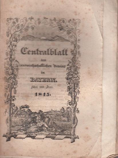 Zentralblatt des landwirtschaftlichen Vereins Bayern. - Centralblatt des landwirthschaftlichen Vereins in Bayern. Jahrgang XXXV (35). Mai und Juni 1845.