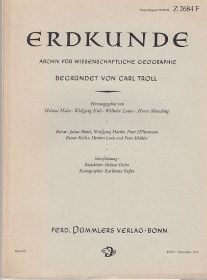 Erdkunde. - Carl Troll (Begr.) / Helmut Hahn (Red.): Erdkunde. Archiv für wissenschaftliche Geographie. Band 30, Heft 3, September 1976.