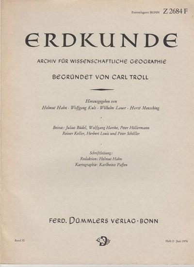 Erdkunde. - Carl Troll (Begr.) / Helmut Hahn (Red.): Erdkunde. Archiv für wissenschaftliche Geographie. Band 30, Heft 2, Juni 1976.