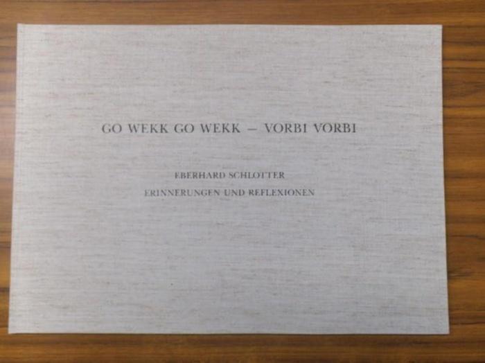 Schlotter, Eberhard: Go Wekk Go Wekk - Vorbi Vorbi - Erinnerungen und Reflexionen.