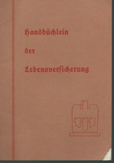 Allianz. - Lebensversicherung. - Handbüchlein der Lebensversicherung. Eine Übersicht des Wichtigsten, herausgegeben von der Allianz und Stuttgarter, Lebensversicherungsbank - Aktiengesellschaft.
