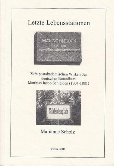 Schleiden, Matthias Jacob. - Scholz, Marianne: Letzte Lebensstationen. Zum postakademischen Wirken des deutschen Botanikers Matthias Jacob Schleiden (1804 - 1881).