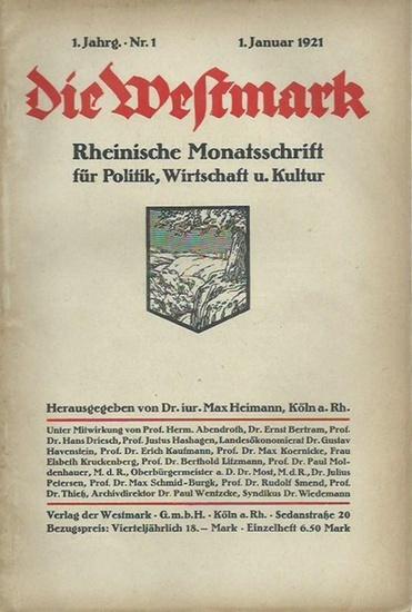 Westmark, Die. - Herausgeber: Max Heimann. - Dr. Moldenhauer / Dr. Most / Paul Wentzcke / Hermann Aubin / Friedrich Kuntze / Jakob Kneip / Ernst Bertram / Karl Röttger / Adele Gerhard: Die Westmark. Jahrgang 1, Nr. 1, 1. Januar 1921. Rheinische Monatss...