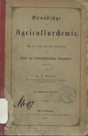 Hosäus, A.: Grundzüge der Agriculturchemie. Für den Gebrauch beim Unterricht an Land- und Forstwirthschaftlichen Lehranstalten.