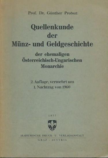Probszt, Günther: Quellenkunde der Münz- und Geldgeschichte der ehemaligen Österreichisch -Ungarischen Monarchie.