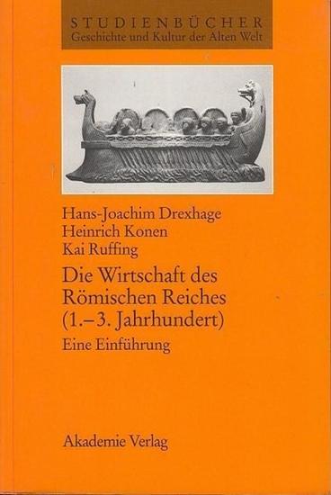 Drexhage, Hans-Joachim / Heinrich Konen / Kai Ruffing: Die Wirtschaft des Römischen Reiches (1. - 3. Jahrhundert). Eine Einführung. (= Studienbücher Geschichte und Kultur der Alten Welt).