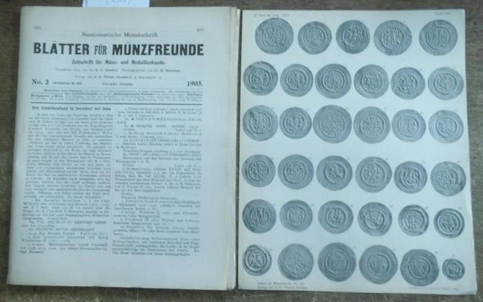 Blätter für Münzfreunde. - E. G. Gersdorf (Begründer). - H. Buchenau (Hrsg. Ab 1899). - Julius Erbstein (Hrsg. Bis 1897). - // F. van Vleuten / Dr. v. Kauffungen / J. V. Kull / C. Schwalbach / Theodor Meyer: Blätter für Münzfreunde. Vierzigster ( 40.) ...