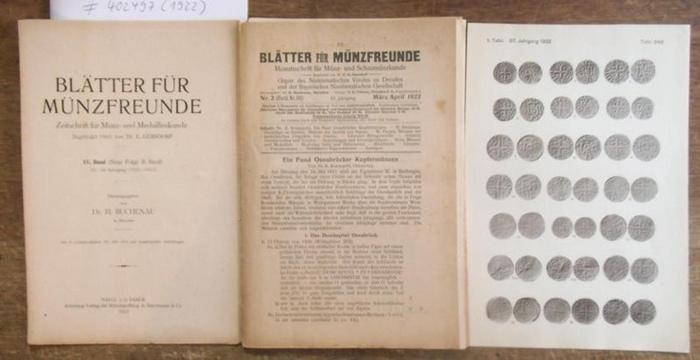Blätter für Münzfreunde. - Dr. E. G. Gersdorf (Begr.). - Dr. H. Buchenau (Hrsg.) // K. Kennepohl / W. Pieper / H. Joseph Lückger / Max v. Bahrfeldt / Alfred Noss / G. Frh. Braun-Stumm / Hans Heilbronner / Karl Roll: Blätter für Münzfreunde. 57. Jahrgan...