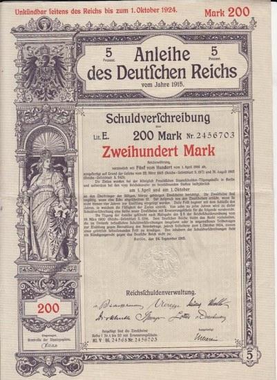 Schuldverschreibung. - 5 Prozent Anleihe des Deutschen Reichs vom Jahre 1915. Schuldverschreibung über 200 Mark Reichswährung. Lit.E, Nr. 2456703. Verzinslich mit Fünf vom Hundert vom 1. April 1916 ab. Unkündbar seitens des Reichs bis zum 1. Oktober 19...