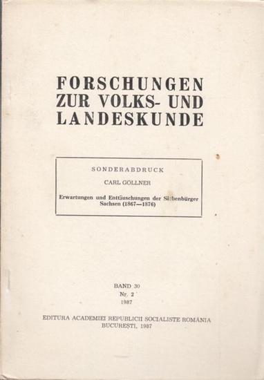 Forschungen zur Volks- und Landeskunde. - Göllner, Carl: Erwartungen und Enttäuschungen der Siebenbürger Sachsen (1867 - 1876). Sonderabdruck aus: Forschungen zur Volks- und Landeskunde, Band 30, Nr. 2, 1987).