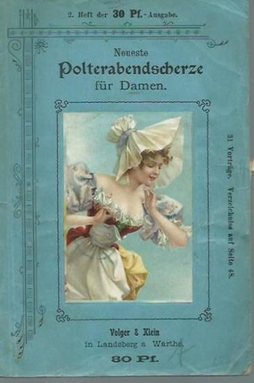 Polterabend. - Neueste Polterabend-Scherze für Damen. 31 Vorträge. 2. Heft der 30 Pfg.-Ausgabe.