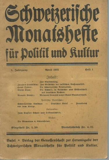 Schweizerische Monatshefte für Politik und Kultur. - J. Handschin / H. Oehler / Ulrich Stutz und andere: Schweizerische Monatshefte für Politik und Kultur. Jahrgang 1, Heft 1, April 1921.