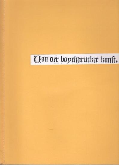 Koelhoff, Johannes: Van der boychdrucker kunst - Bl. CCCXI v, Bl. CCCII - Reprint aus Die Cronica van der hilliger Statt van Coellen (Köln, 23. August 1499).