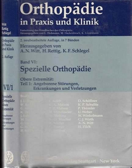 Witt, A.N. - H. Rettig, K.F. Schlegel u.a. (Hrsg.) / J.U. Baumann, W. Becker, G. Biehl u.a. (Bearb.): Spezielle Orthopädie Band VI, Teil 1: Obere Extremität - Angeborene Störungen, Erkrankungen und Verletzungen (= Orthopädie in Praxis und Klinik, 2. ne...