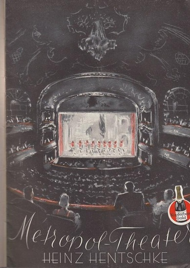Metropol Theater Berlin. - Direktion: Heinz Hentschke. - Günther Schwenn. - Ludwig Schmidseder. - Werner Schmidt - Boelcke. - Gustav Matzner, Arthur Schröder, Heinz Schorlemmer, Franz Heigl, Sylvia de Bettini , Hilde Schneider u. a. Metropol Theater. D...