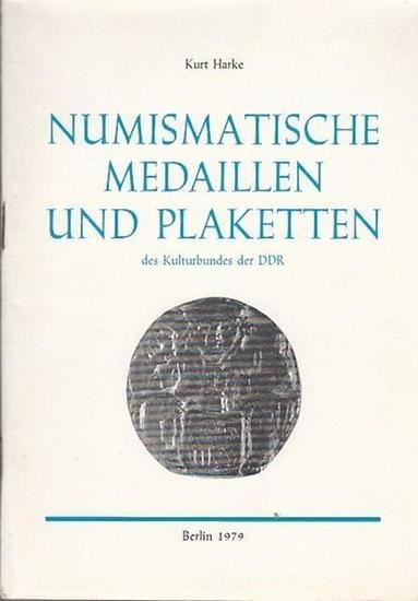Harke, Kurt Numismatische Medaillen und Plaketten des Kulturbundes der DDR. Numismatische Beiträge - Sonderheft 4 / 1978.