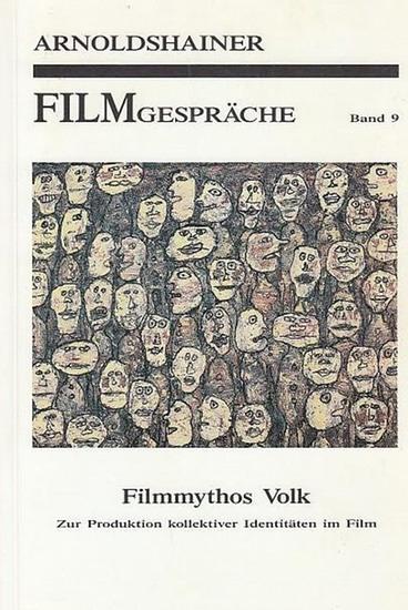 Hrsg. Evangelische Akademie Arnoldshain. Redaktion : Ernst Karpf: Filmmythos Volk . Zur Produktion kollektiver Identitäten im Film. (= ArNOLDSHAINER Filmgespräche. Band 9. )