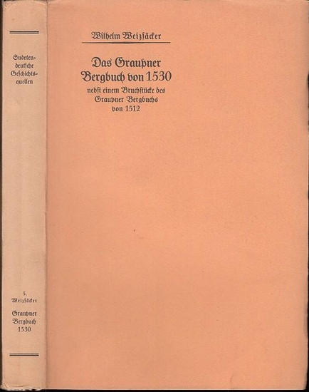 Graupen in Böhmen. - Weizsäcker, Wilhelm (Hrsg.): Das Graupner Bergbuch von 1530 nebst einem Bruchstücke des Graupner Bergbuchs von 1512.