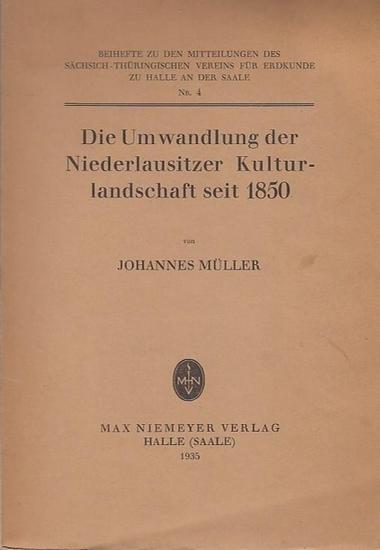 Müller, Johannes: Die Umwandlung der Niederlausitzer Kulturlandschaft seit 1850 (= Beihefte zu den Mitteilungen des Sächsisch-Thüringischen Vereins für Erdkunde zu Halle/Saale Nr.4.)